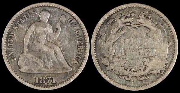 1871 Seated Liberty Half Dime F12 Damaged Reverse