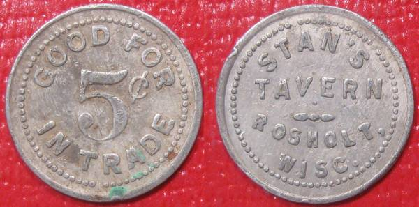 Token Good For 5 cents in trade Stans Tavern Rosholt WI.